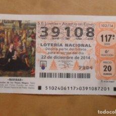 Lotería Nacional: DECIMO - Nº 39108 - 22 DICIEMBRE 2014 - 102/14 - NAVIDAD. Lote 261954355