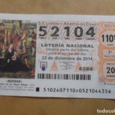 Lotería Nacional: DECIMO - Nº 52104 - 22 DICIEMBRE 2014 - 102/14 - NAVIDAD. Lote 261954440