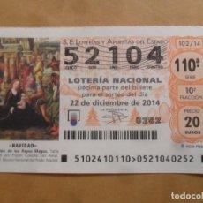 Lotería Nacional: DECIMO - Nº 52104 - 22 DICIEMBRE 2014 - 102/14 - NAVIDAD. Lote 261954465