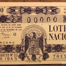 Lotería Nacional: DÉCIMO DE LOTERÍA DEL AÑO 1945 SORTEO N° 33 DEL 24 DE NOVIEMBRE DE 1945. 00000 DE NUMERACIÓN.. Lote 264993459