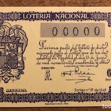 Lotería Nacional: DÉCIMO DE LOTERÍA DEL AÑO 1945 SORTEO N° 17 DEL 15 DE JUNIO DE 1945. 00000 DE NUMERACIÓN.. Lote 264993824