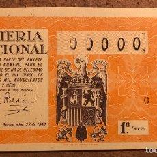 Lotería Nacional: DÉCIMO DE LOTERÍA DEL AÑO 1946 SORTEO N° 22 DEL 5 DE AGOSTO DE 1946. 00000 DE NUMERACIÓN.. Lote 264994699