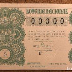 Lotería Nacional: DÉCIMO DE LOTERÍA DEL AÑO 1946 SORTEO N° 17 DEL 15 DE JUNIO DE 1946. 00000 DE NUMERACIÓN.. Lote 264994739