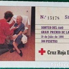 Lotería Nacional: BOLETO SORTEO DEL ORO DE CRUZ ROJA ESPAÑOLA 1990. Lote 268914444