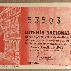 Lotaria Nacional: DÉCIMO DE LOTERÍA DEL AÑO 1962 SORTEO N° 10 DEL 5/4/1962. MONASTERIODE RIPOLL (GERONA).. Lote 275755258