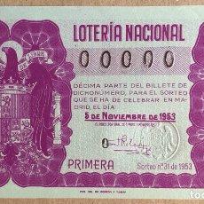 Lotería Nacional: DÉCIMO DE LOTERÍA DEL AÑO 1953 SORTEO N° 31 DEL 5/11/1953. CON NUMERACIÓN 00000.. Lote 275782663