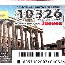 Lotería Nacional: ESPAÑA. LOTERÍA. 2021. SORTEO: 57 BIENES PATRIMONIO MUNDIAL: CONJUNTO ARQUEOLÓGICO DE MÉRIDA (EXTREM. Lote 289837178