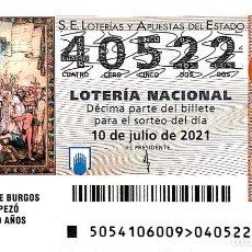 Lotería Nacional: ESPAÑA. LOTERÍA. 2021. SORTEO: 54 CATEDRAL DE BURGOS. ASÍ EMPEZÓ HACE 800 AÑOS. FECHA: 10 JULIO. Lote 289837223
