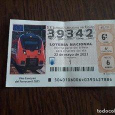 Lotería Nacional: DÉCIMO LOTERÍA NACIONAL DE DIA 22-05-21, AÑO EUROPEO DEL FERROCARRIL 2021. SORTEO 40/21. Lote 293510858