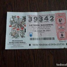 Lotería Nacional: DÉCIMO LOTERÍA NACIONAL DE DIA 01-05-21, 265 ANIVERSARIO DEL REAL JARDÍN BOTÁNICO 34/21. Lote 293510903