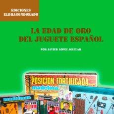 Madelman: LIBRO -LA EDAD DE ORO DEL JUGUETE ESPAÑOL. Lote 54081406