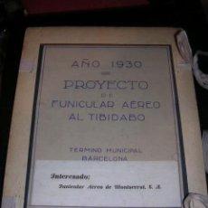 Manuscritos antiguos: AÑO 1930 PROYECTO DE FUNICULAR AEREO AL TIBIDABO,INTERESADO FUNICULAR AEREO DE MONTSERRAT S,A.. Lote 16547677