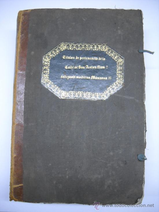 DOCUMENTO MANUSCRITO- MADRID- TITULOS DE PERTENENCIA CALLE SAN ANTON Nº 7 MANZANA 317.800 FOLIOS (Coleccionismo - Documentos - Manuscritos)