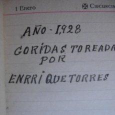 Manuscritos antiguos: CORRIDAS TOREADAS POR ENRIQUE TORRES.1928.VALENCIA.TOROS.TAUROMAQUIA. Lote 32207472