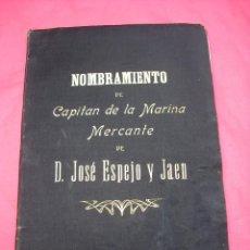 Manuscritos antiguos: CAPITAN DE LA MARINA - 1907 - JOSÉ ESPEJO JAEN - CÁDIZ - CUADERNO Y NOMBRAMIENTO. Lote 43998582