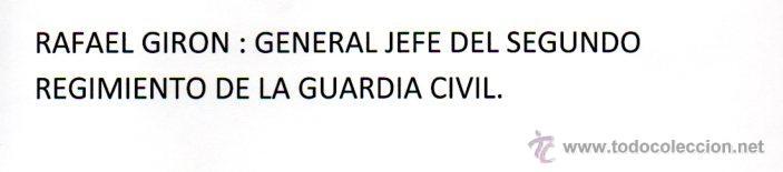 Manuscritos antiguos: SIGNED,AUTOGRAPH,FIRMA, RAFAEL GIRON ,GENERAL JEFE DEL SEGUNDO REGIMIENTO DE LA GUARDIA CIVIL.LEER. - Foto 2 - 51356359