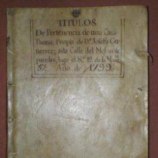Manuscritos antiguos: TITULOS DE PERTENENCIA DE UNA CASA TAHONA, MESÓN DE PAREDES, MADRID. 1799. Lote 99862399