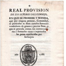 Manuscritos antiguos: REAL PROVISIÓN LOS SEÑORES DEL CONSEJO. PROHIBE Y MANDA FIJAR CARTELES DE GRANO A PRECIOS FIJOS 1788. Lote 103781439