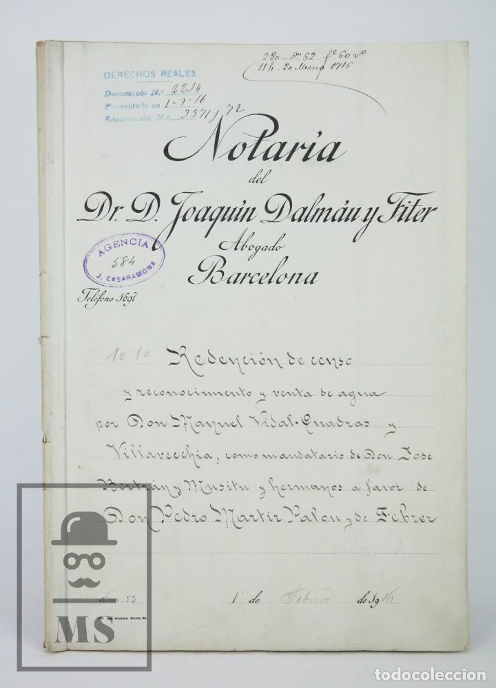 MANUSCRITO NOTARIAL - REDENCIÓN DE CENSO Y VENTA DE AGUA POR D. MANUEL VIDAL-QUADRAS, AÑO 1916 (Coleccionismo - Documentos - Manuscritos)