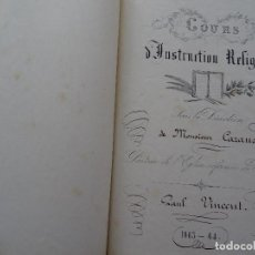 Manuscritos antiguos: COURS D´INSTRUCTION RELIGIENSE, MONSIEUR CAZAUX, NIMES, PAUL VINCENT 1863,64 200 PAGS APROX. Lote 112443463