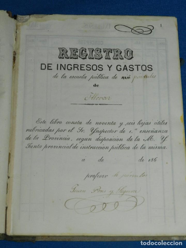 (BF) ALCOVER ( TARRAGONA ) - LIBRO REGISTRO DE INGRESOS Y GASTOS DE LA ESCUELA PUBLICA 186?? (Coleccionismo - Documentos - Manuscritos)