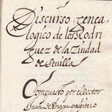 Manuscritos antiguos: MANUSCRITO. JUAN DE ANAYA. DISCURSO GENEALOGICO SOBRE LOS RODRIGUEZ DE SEVILLA. AÑO 1648L. Lote 131716646