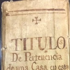 Manuscritos antiguos: TITULOS DE PERTENENCIA DE UNA CASA EN MADRID EN LA CALLE DEL GOBERNADOR Y LA ALAMEDA. S. XVII-XIX. Lote 153110446
