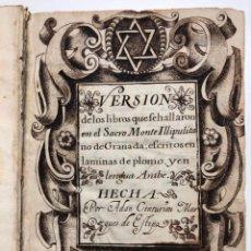 Ancient Manuscripts: MANUSCRITO. VERSION DE LOS LIBROS QUE SE HALLARON EN EL SACRO MONTE ILLIPULITANO DE GRANADA. 1631. Lote 160162274
