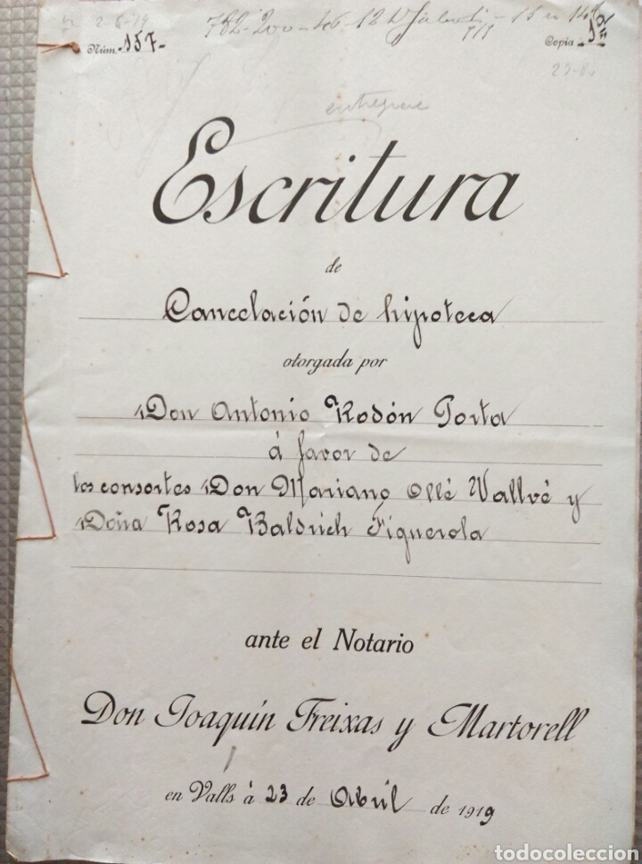 ANTIGUO DOCUMENTO MANUSCRITO ESCRITURA VALLS TARRAGONA 23 ABRIL 1919 JOAQUIN FREIXAS Y MARTORELL (Coleccionismo - Documentos - Manuscritos)