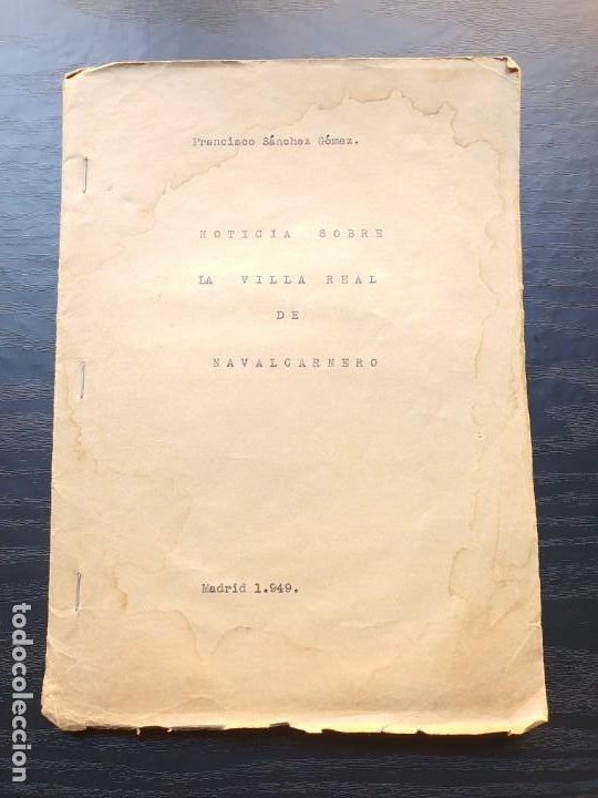 1949. NOTICIA SOBRE LA VILLA REAL DE NAVALCARNERO, POR FRANCISCO SÁNCHEZ GÓMEZ (Coleccionismo - Documentos - Manuscritos)