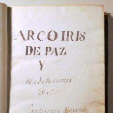 Manuscritos antiguos: PEDRO DE SANTA MARÍA Y ULLOA - ARCO IRIS Y DE PAZ Y MEDITACIONES DEL SANTÍSIMO ROSARIO - MANUSCRITO. Lote 196223130