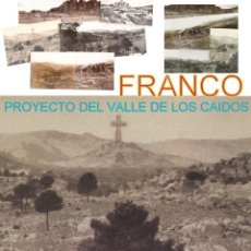Manuscritos antiguos: FOTOGRAFIAS CONSTRUCCION VALLE DE LOS CAIDOS NOTAS Y DIBUJOS DEL GENERAL FRANCO. Lote 205736923