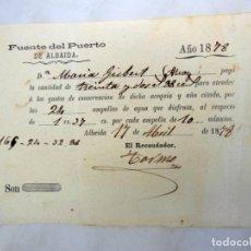 Manuscritos antiguos: ANTIGUO RECIBO - OLD RECEIPT : FUENTE DEL PUERTO DE ALBAIDA. 1878. Lote 227483840