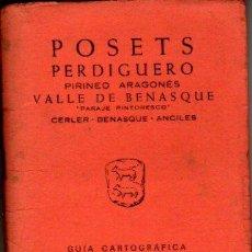 Mapas contemporáneos: GUIA CARTOGRAFICA Y MAPA DE POSETS , PERDIGUERO, PIRINEO ARAGONES 1974. Lote 20586746
