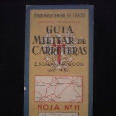 Mapas contemporáneos: GUIA MILITAR DE CARRETERAS. SERVICIO GEOGRAFICO. ESCAÑA 1:400.000. HOJA 11. Lote 19356623