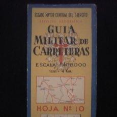 Mapas contemporáneos: GUIA MILITAR DE CARRETERAS. SERVICIO GEOGRAFICO. ESCAÑA 1:400.000. HOJA 10. Lote 14051329