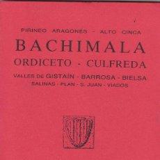 Mapas contemporáneos: GUIA CARTOGRAFICA - BACHIMALA - ORDICETO/ CULFREDA - PIRINEO ARAGONES /ALTO CINCA - ED. ALPINA 1990. Lote 15109302