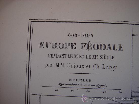 Mapas contemporáneos: MAPA DE EUROPA Y FRANCIA EN LA ÉPOCA FEUDAL, ORIGINAL, DRIOUX , 1887, PERFECTO. - Foto 4 - 27415687