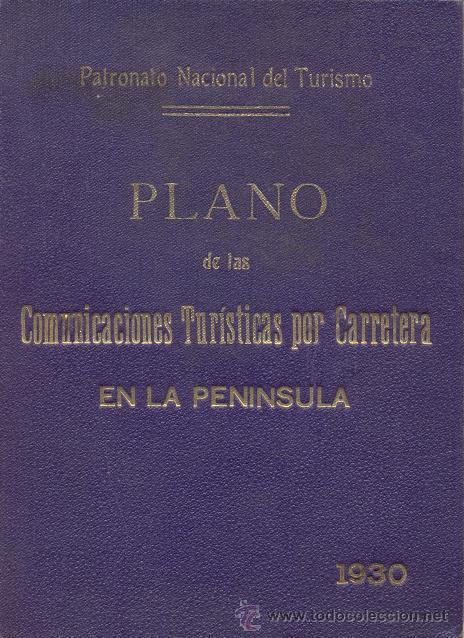 PLANO DE COMUNICACIONES TURISTAS POR CARRETERA - MAPA DE ESPAÑA ENTELADO - 1930 - PATRONATO TURISMO (Coleccionismo - Mapas - Mapas actuales (desde siglo XIX))