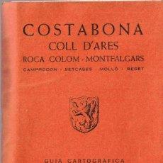 Cartes géographiques contemporaines: GUÍA CARTOGRÁFICA - COSTABONA COLL D'ARÉS - EDITORIAL ALPINA. Lote 28760929