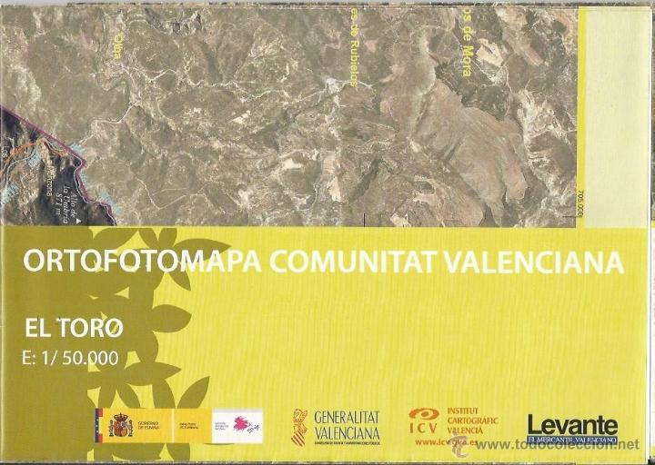 +-+ O10 - ORTOFOTOMAPA COMUNITAT VALENCIANA - E: 1 / 50.000 - EL TORO (Coleccionismo - Mapas - Mapas actuales (desde siglo XIX))