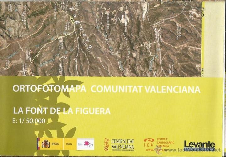 +-+ O12 - ORTOFOTOMAPA COMUNITAT VALENCIANA - E: 1 / 50.000 - LA FONT DE LA FIGUERA (Coleccionismo - Mapas - Mapas actuales (desde siglo XIX))