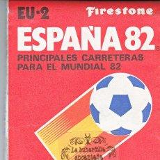 Mapas contemporáneos: MAPA CARRETERAS FIRESTONE ESPAÑA MUNDIAL DE FUTBOL 1982 CON SEDES DE LOS PARTIDOS PERFECTO ESTADO. Lote 42921875