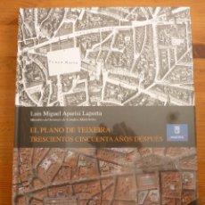 Mapas contemporáneos: EL PLANO DE TEIXEIRA. 300 AÑOS DESPUES. L.M. APARISI LAPORTA. AYUNTAMIENTO MADRID 2008 128 PAS. Lote 195453425