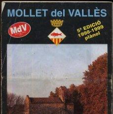 Mapas contemporáneos: MAPA MOLLET DEL VALLES 5 EDICION 1998 - 1999 ------(REF M1 E1). Lote 50174629