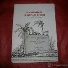 Mapas contemporâneos: LA CARTOGRAFÍA DE SANTIAGO DE CUBA : UNA FUENTE INAGOTABLE. Lote 53049514