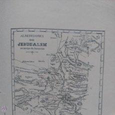 Mapas contemporáneos: MAPA DE LOS ALREDEDORES DE JERUSALÉN EN TIEMPOS DE JESUCRISTO. ISRAEL. SIGLO XIX.. Lote 53271699