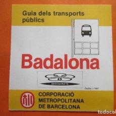 Mapas contemporáneos: MAPA GUIA TRANSPORTE BADALONA DATOS A 01/1987 - LOGO OLIMIPIADAS BARCELONA 92 Y CORPORACION METROPOL. Lote 65998690