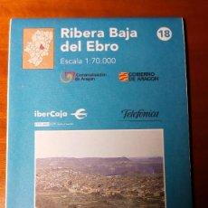 Mapas contemporáneos: MAPAS COMARCALES DE ARAGON - MAPA Nº 18 RIBERA BAJA DEL EBRO ESCALA 1.70.000 - SIN ESTRENAR. Lote 86756924
