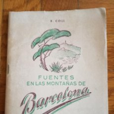 Mapas contemporáneos: FUENTES EN LAS MONTAÑAS DE BARCELONA EDITORIAL ALPINA 1ERA EDICIÓN 1950 - CONTIENE MAPA. Lote 136067066